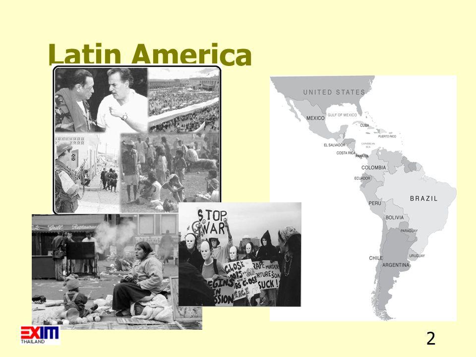 3 ลาตินอเมริกา : ภาพเดิม ๆ ที่ เคยเข้าใจ เศรษฐกิจถดถอย ปัญหาหนี้สินของ ประเทศ เงินเฟ้อสูง ปัญหาการเมือง ความยากจน