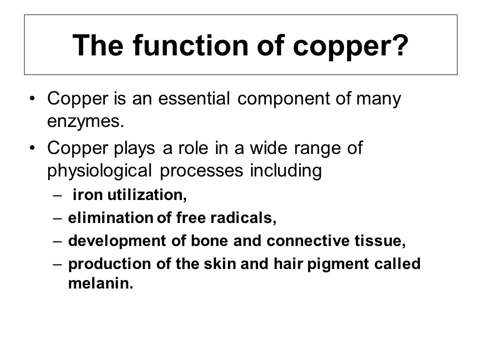 The function of copper? Copper is an essential component of many enzymes. Copper plays a role in a wide range of physiological processes including – i