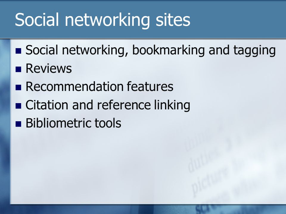Social networking sites Social networking, bookmarking and tagging Reviews Recommendation features Citation and reference linking Bibliometric tools