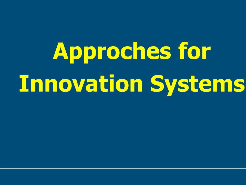 Approches for Innovation Systems
