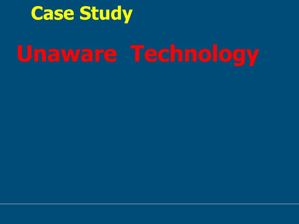 Case Study Unaware Technology