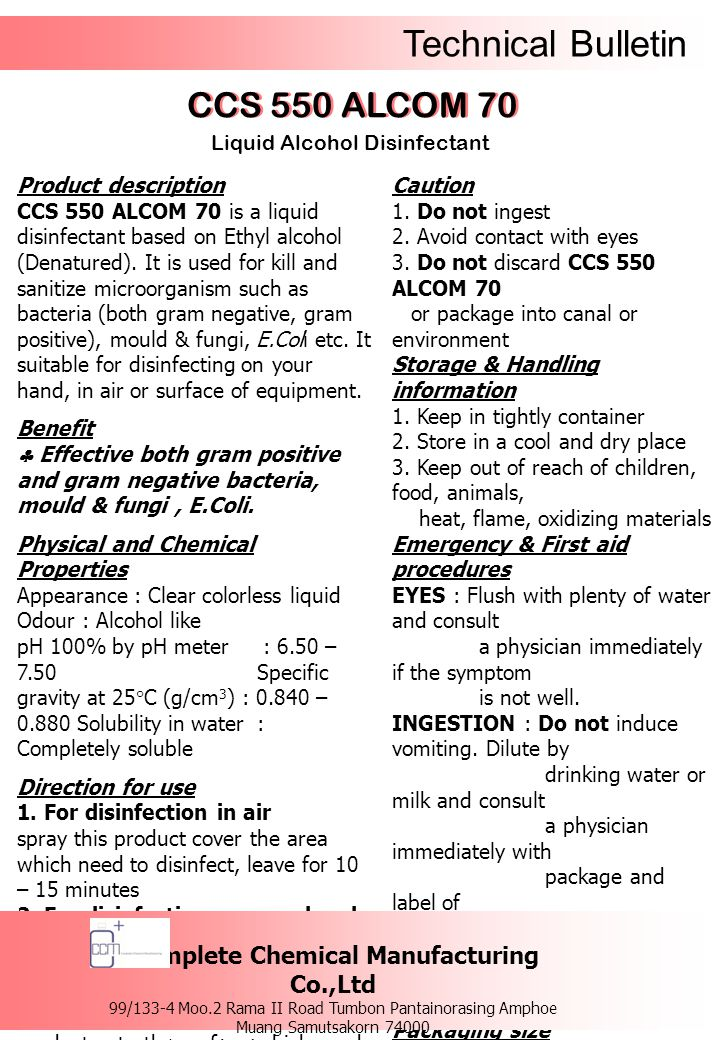 Technical Bulletin CCS 550 ALCOM 70 Liquid Alcohol Disinfectant Product description CCS 550 ALCOM 70 is a liquid disinfectant based on Ethyl alcohol (Denatured).