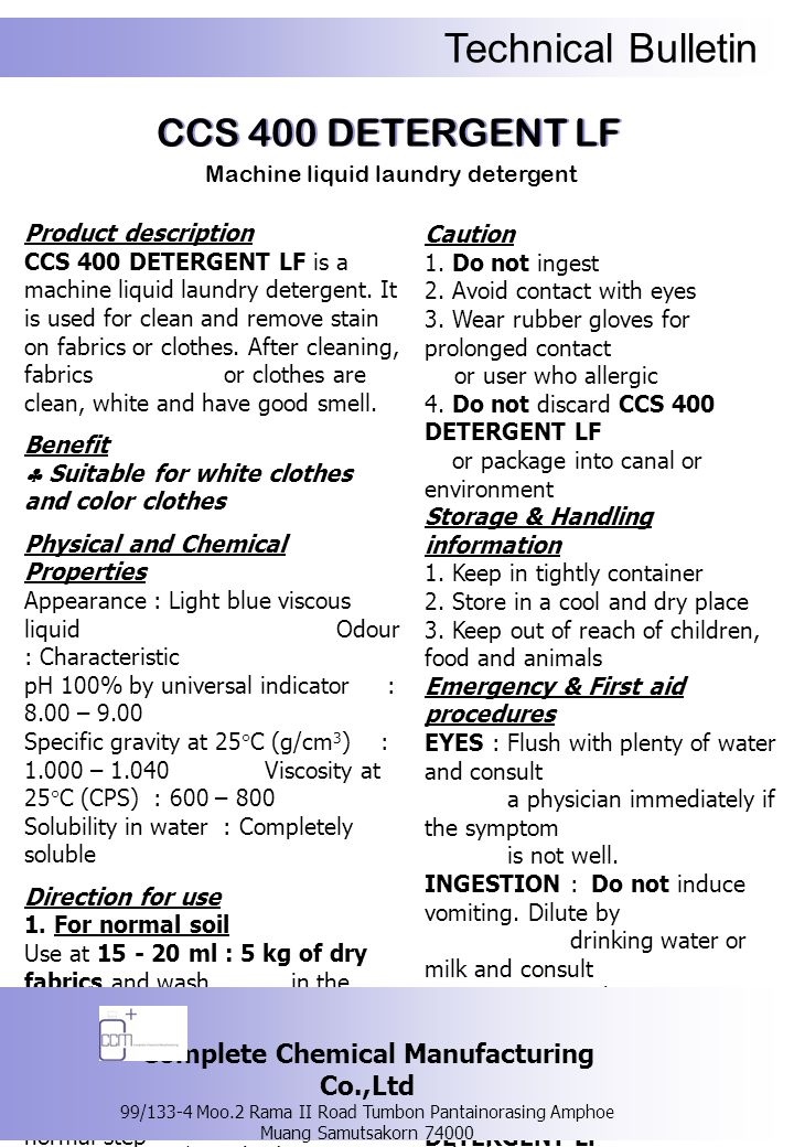Technical Bulletin CCS 400 DETERGENT LF Machine liquid laundry detergent Product description CCS 400 DETERGENT LF is a machine liquid laundry detergent.