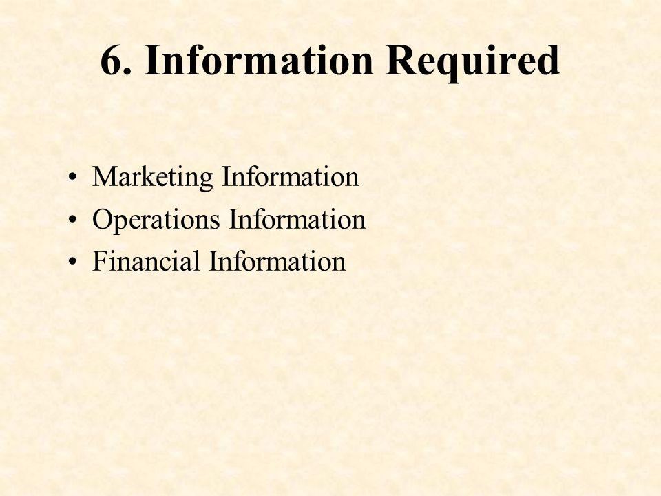 6. Information Required Marketing Information Operations Information Financial Information