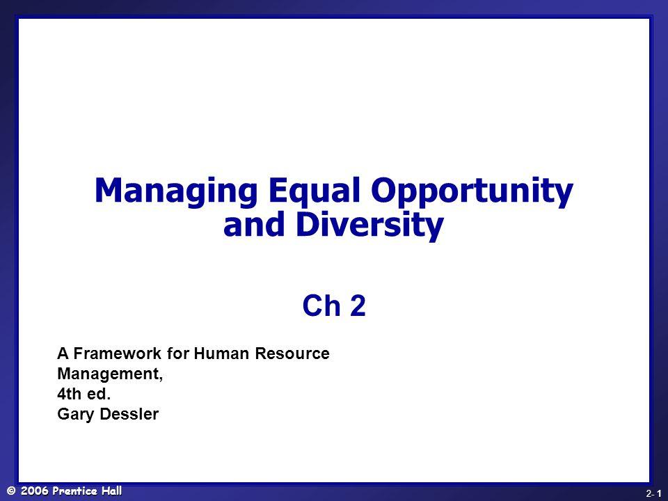 © 2006 Prentice Hall - 2 2- 2 Summarize the basic CSR, commitment, equal employment opportunity laws regarding age, race, sex discrimination, national origin, religion, and handicap.
