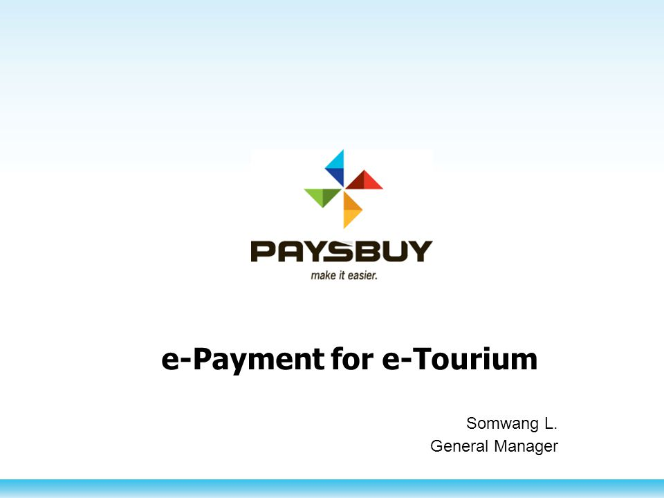 e-Payment for e-Tourium Somwang L. General Manager