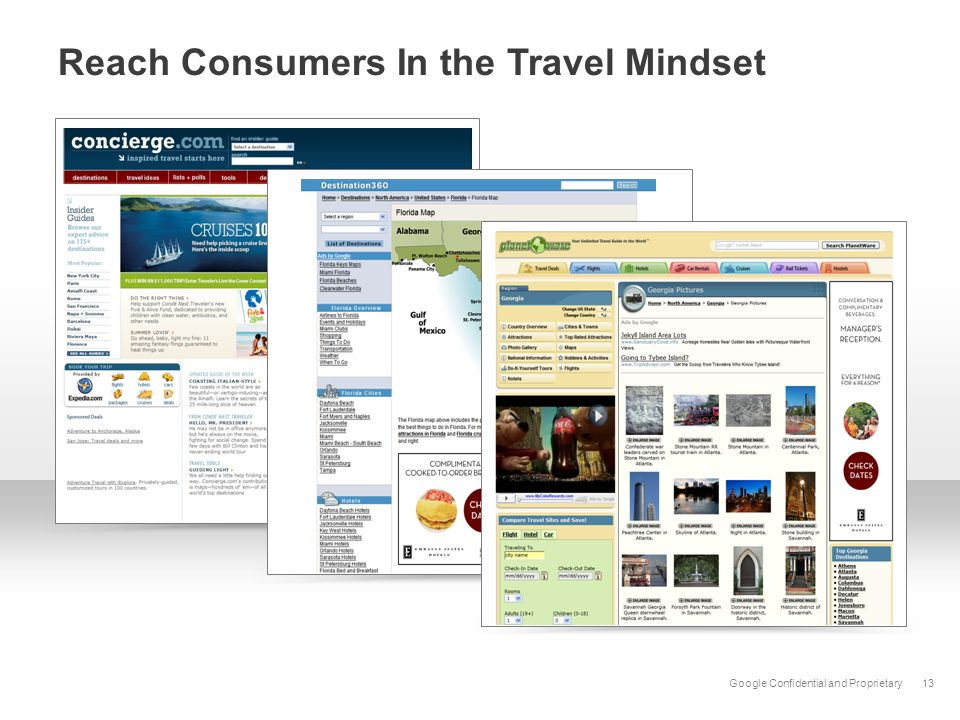 Google Confidential and Proprietary13 Reach Consumers In the Travel Mindset