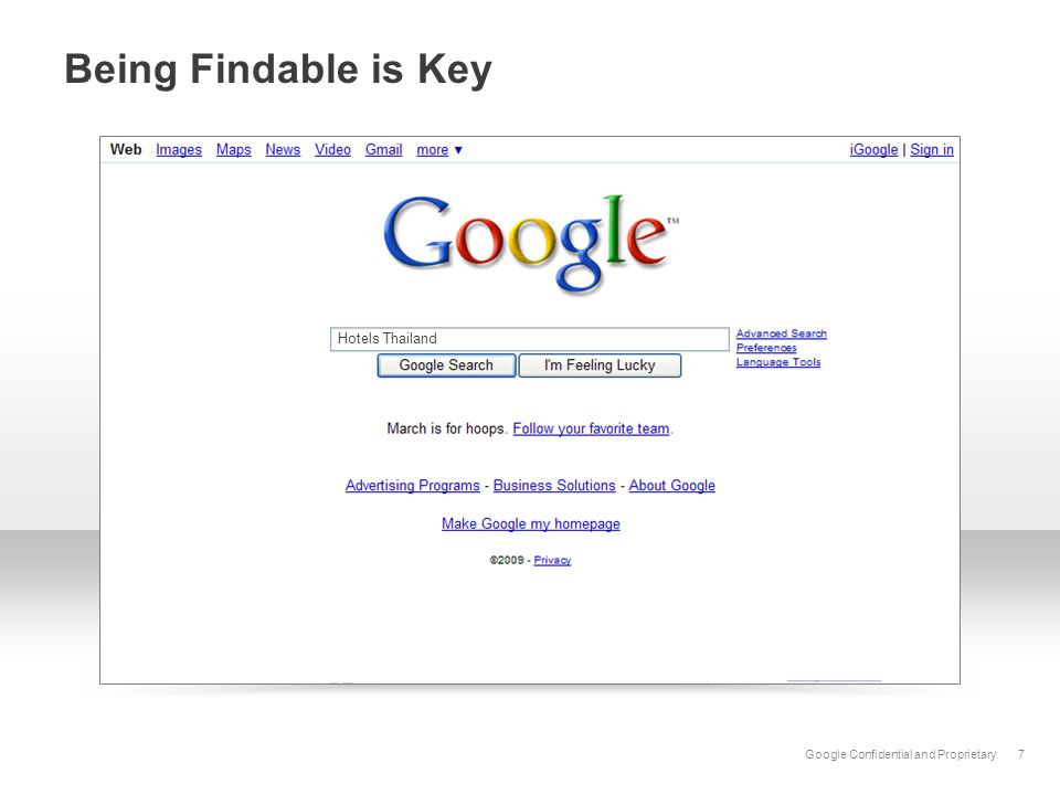 Google Confidential and Proprietary Being Findable is Key 7 Hotels Thailand