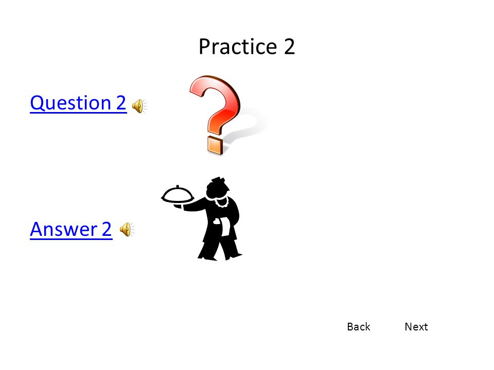 Practice 1 Question 1 Answer 1 BackNext