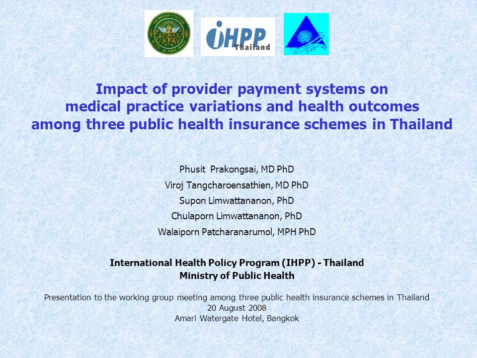 Impact of provider payment systems on medical practice variations and health outcomes among three public health insurance schemes in Thailand Phusit P