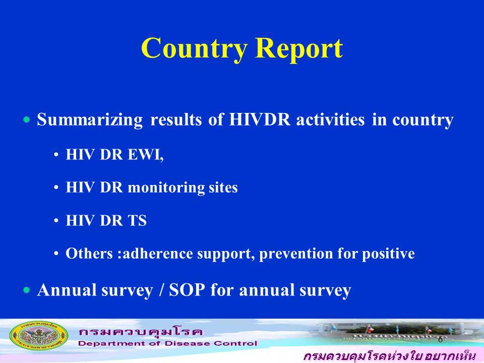 กรมควบคุมโรคห่วงใย อยากเห็น คนไทยสุขภาพดี 7 HIV Drug Resistance Database Set up national database for genotypic mutations and clinical correlations To hold HIV sequences collected Analyses on HIV genetic diversity within country with subtype A/E Support developing in-house technique for nationwide access to HIV testing