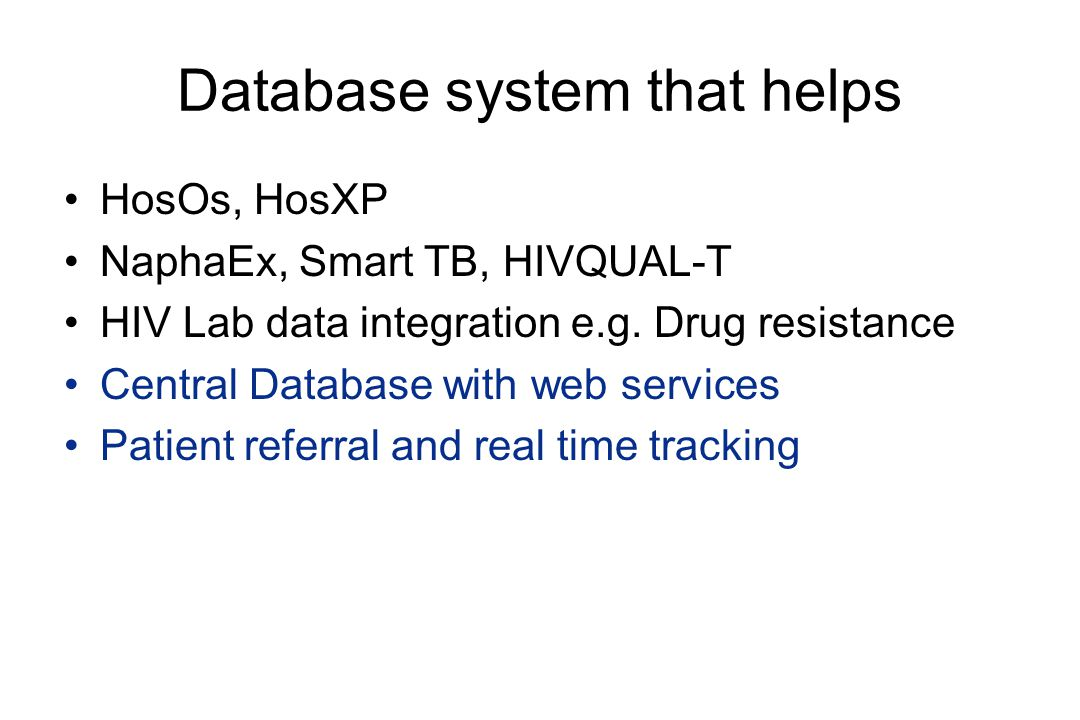 Database system that helps HosOs, HosXP NaphaEx, Smart TB, HIVQUAL-T HIV Lab data integration e.g. Drug resistance Central Database with web services