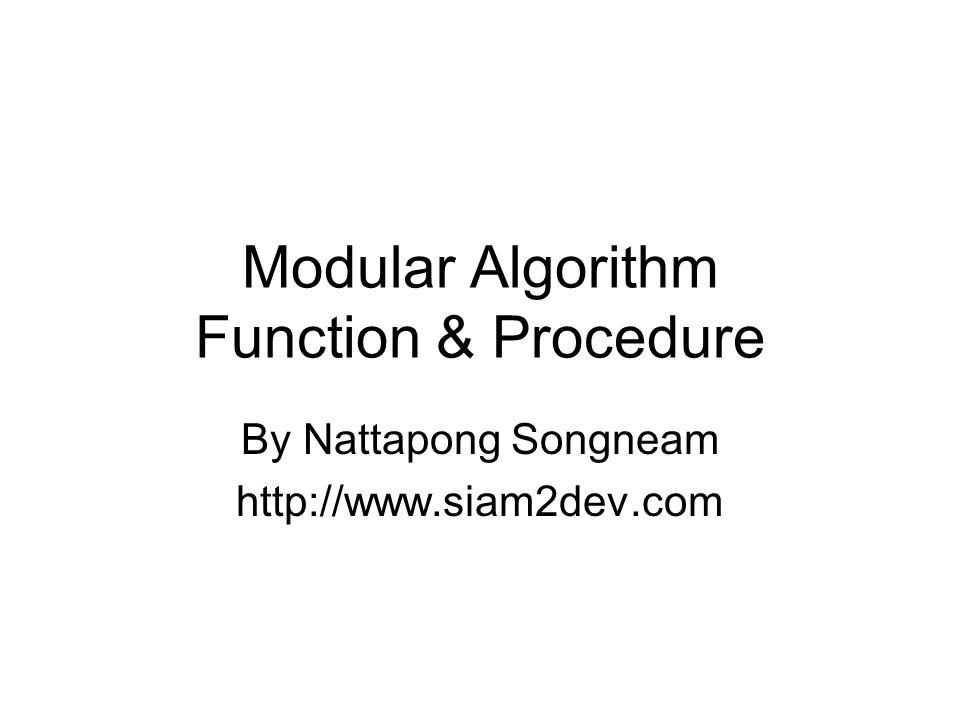 จงเขียนฟังก์ชันทดสอบ จำนวนตัวเลข ว่าเป็นเลขคู่ (EVEN) หรือไม่ Algorithm Even FUNCTION EVEN(a) a  (a mod 2) return even(a) START 1.READ X 2.Y  X 3.CALL EVEN(X) 4.IF X = 0 THEN 1.DISPLAY Y, is even ELSE 1.DISPLAY Y, is odd 1.STOP
