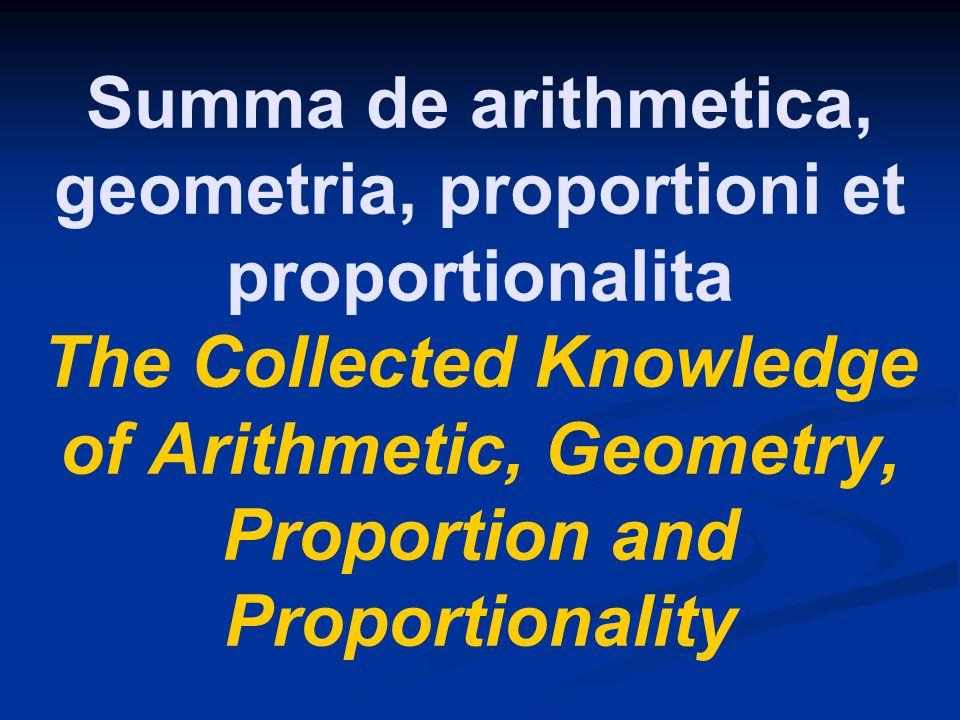 Summa de arithmetica, geometria, proportioni et proportionalita The Collected Knowledge of Arithmetic, Geometry, Proportion and Proportionality