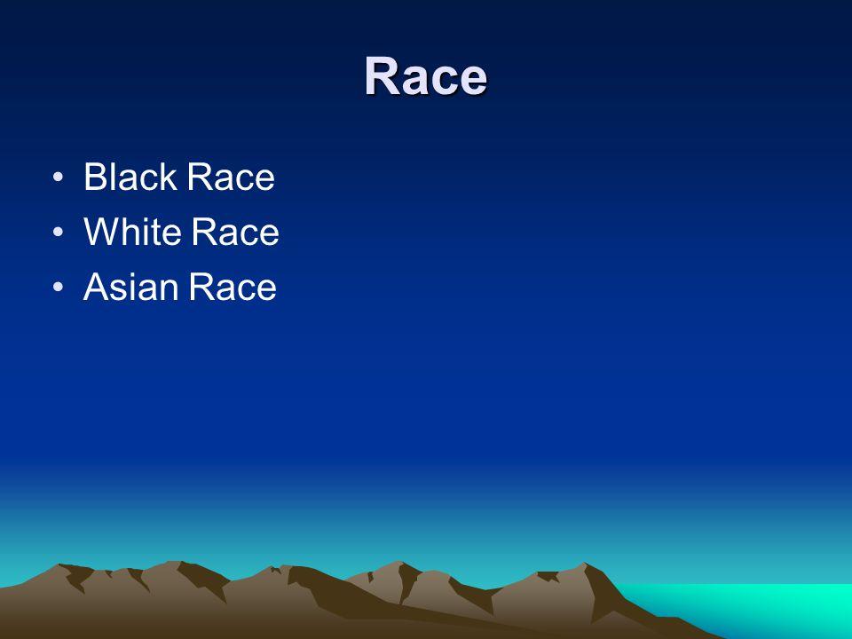 Race Black Race White Race Asian Race