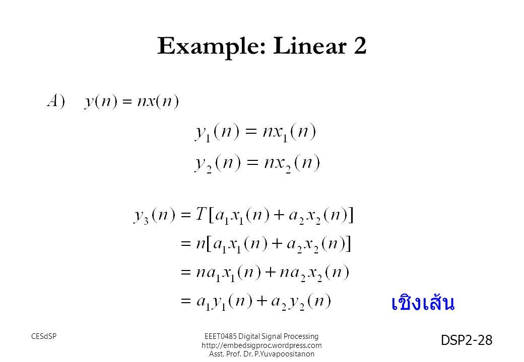 DSP2-28 Example: Linear 2 เชิงเส้น EEET0485 Digital Signal Processing http://embedsigproc.wordpress.com Asst.