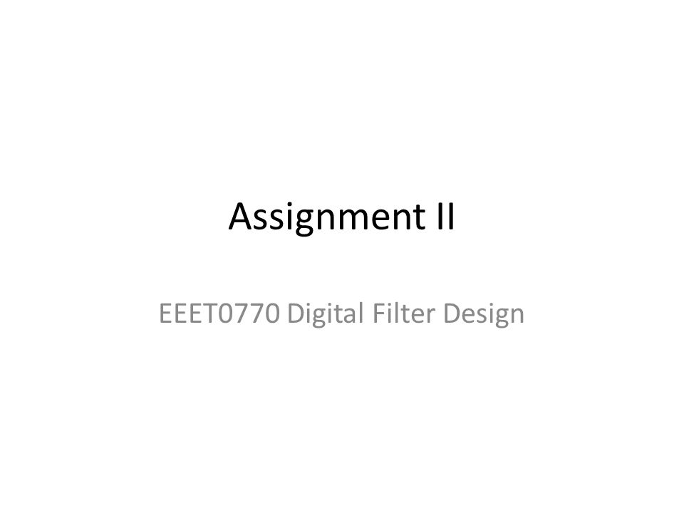 Assignment II 1) อธิบายถึงกระบวนการออกแบบและการวิเคราะห์ Digital Filters ด้วย Signal Processing Toolbox ของ Matlab ซึ่งมีอยู่หลากหลาย เช่น FDATOOL, Filter Design Toolbox, FVTOOL รวมถึง การออกแบบโดยใช้คำสั่ง dfilt (Discrete time filter) ว่ามีการใช้งานอย่างไร และ ยกตัวอย่างการออกแบบ Digital Filters เพื่อนำไปใช้งาน (Applications) มาไม่น้อยกว่า 2 ตัวอย่าง