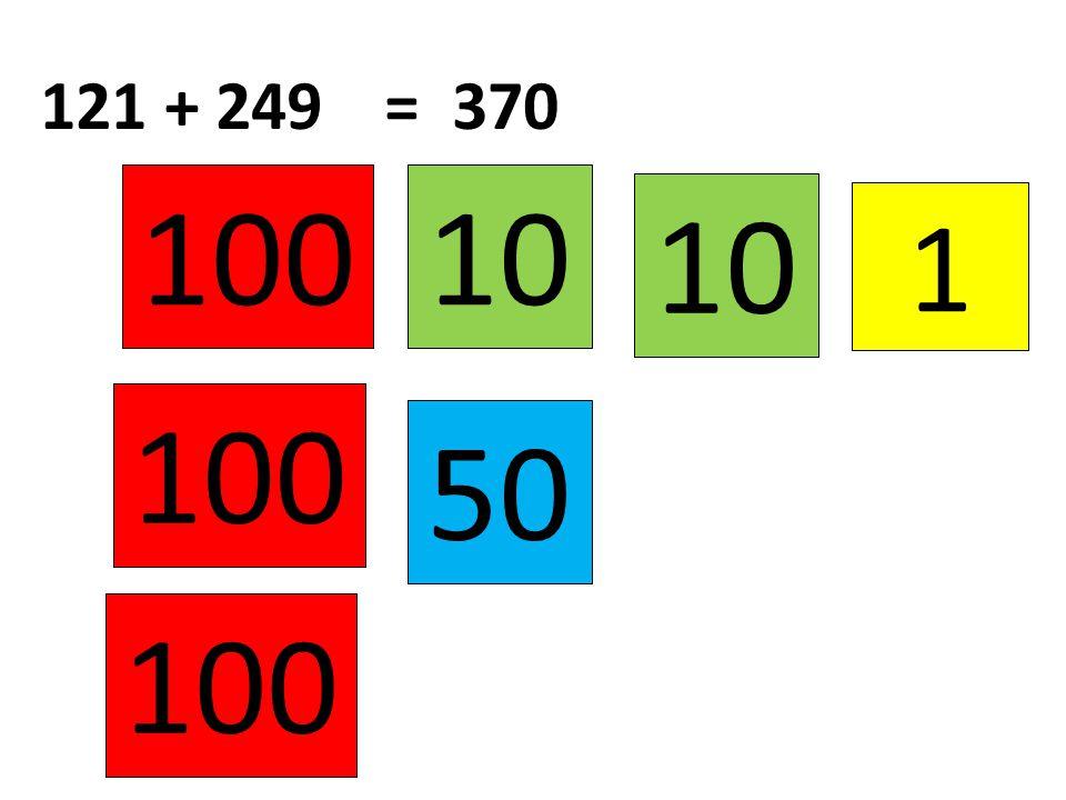 1 10 121 + 249 10100 50 = 370