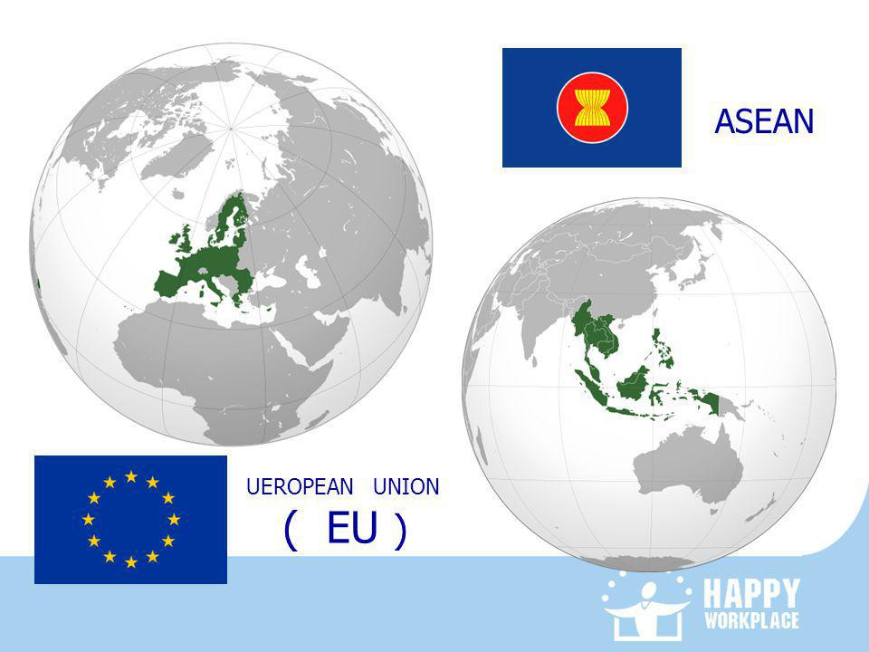 UEROPEAN UNION ( EU ) ASEAN