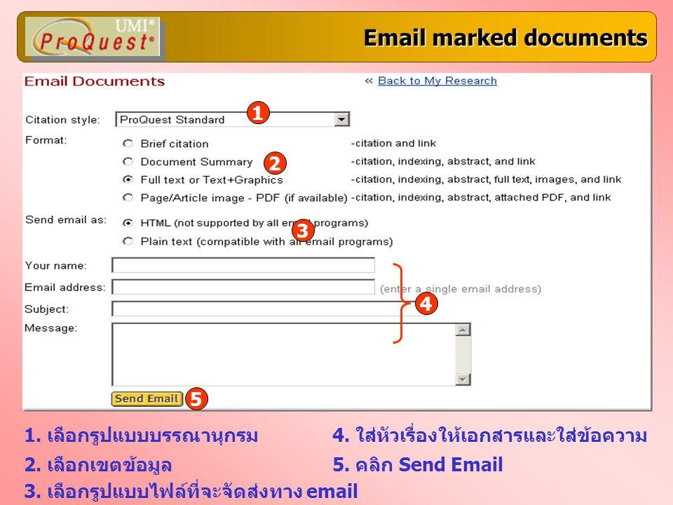 Email marked documents 1. เลือกรูปแบบบรรณานุกรม 2. เลือกเขตข้อมูล 3. เลือกรูปแบบไฟล์ที่จะจัดส่งทาง email 4. ใส่หัวเรื่องให้เอกสารและใส่ข้อความ 5. คลิก