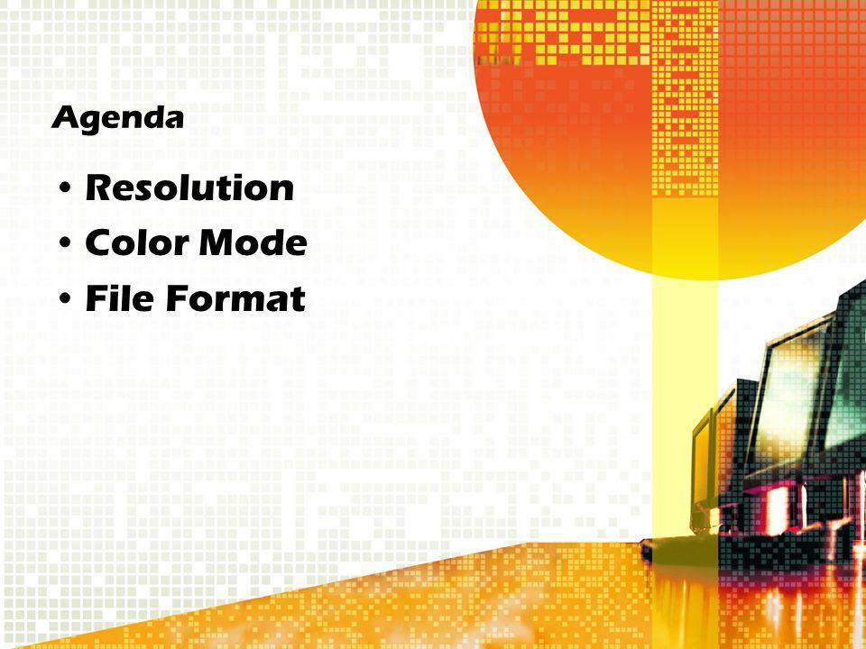 Agenda Resolution Color Mode File Format