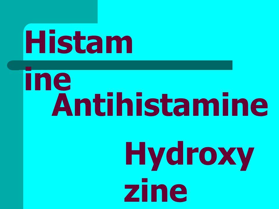 Histam ine Hydroxy zine Antihistamine