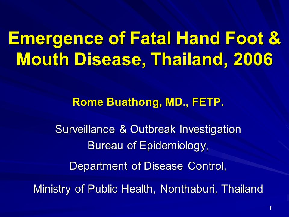 32 Discussions If lab investigation result among fatal HFMD cases was not available, the lab investigation for contact tracing or survived cases would be useful for identifying an etiologic pathogen In 2006, EV71 was the main etiology to explain the cause of HFMD outbreak which included many fatal case occurrences
