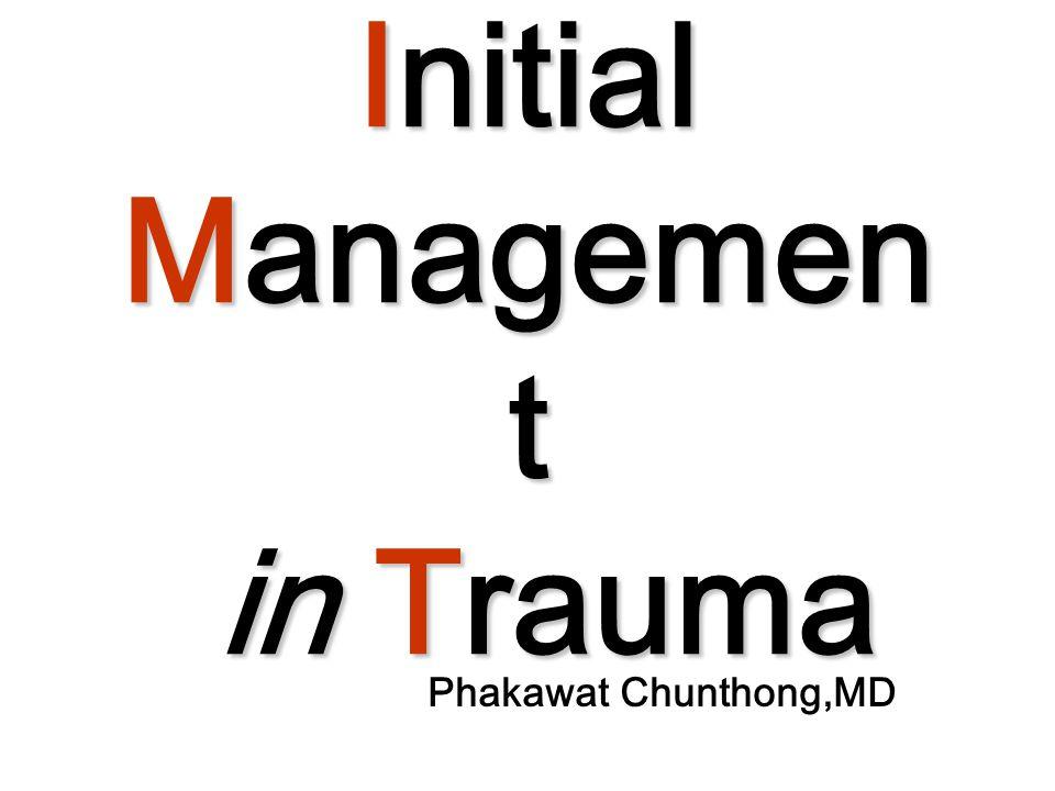 Initial Managemen t in Trauma Phakawat Chunthong,MD