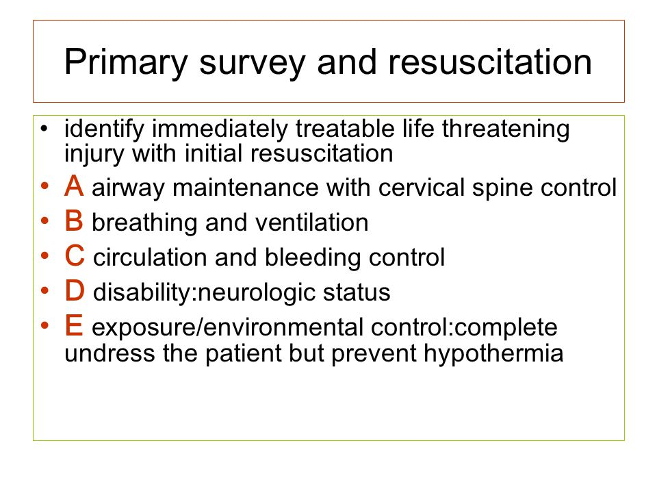 Primary survey and resuscitation identify immediately treatable life threatening injury with initial resuscitation A airway maintenance with cervical
