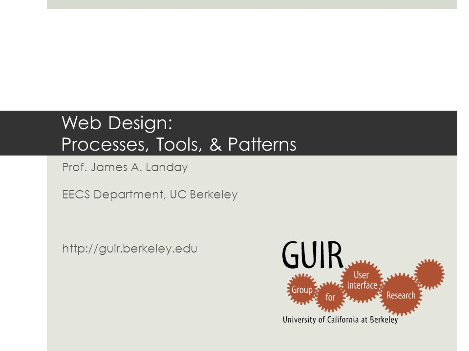 Web Design: Processes, Tools, & Patterns Prof. James A.