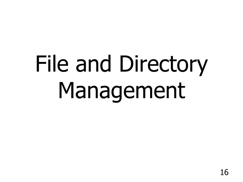 16 File and Directory Management