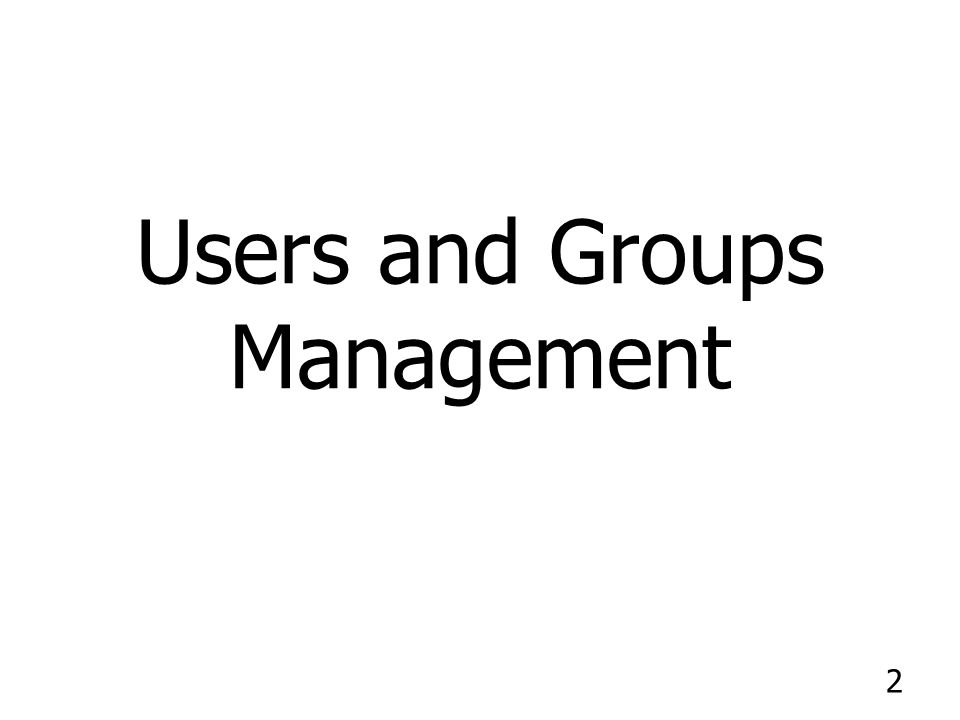 2 Users and Groups Management