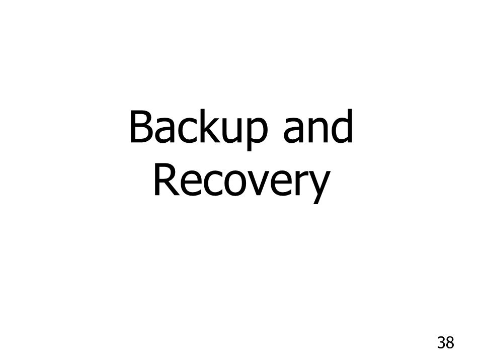 38 Backup and Recovery