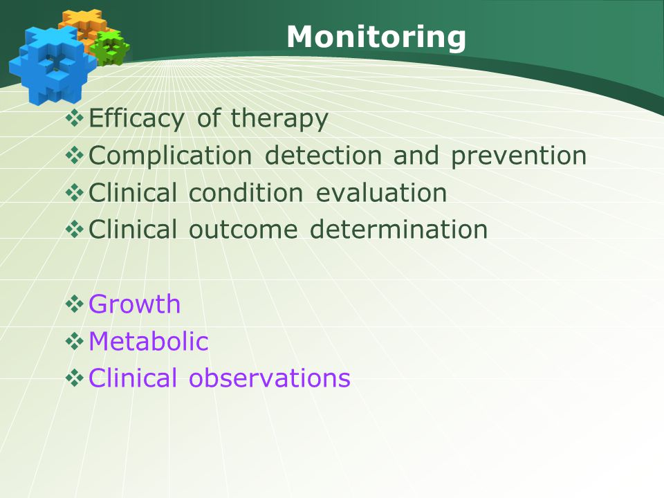 Monitoring  Efficacy of therapy  Complication detection and prevention  Clinical condition evaluation  Clinical outcome determination  Growth  M
