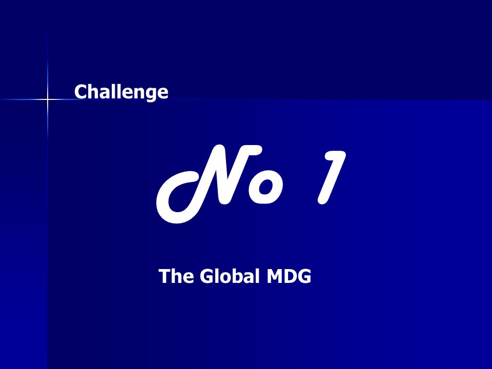No 1 Challenge The Global MDG