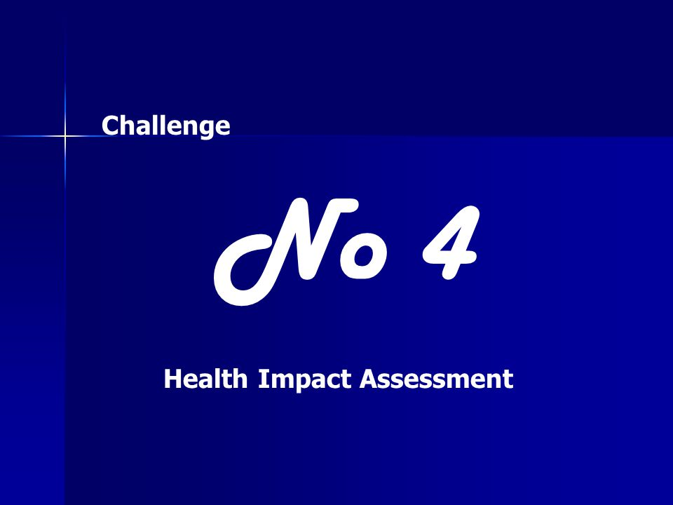 No 4 Health Impact Assessment Challenge