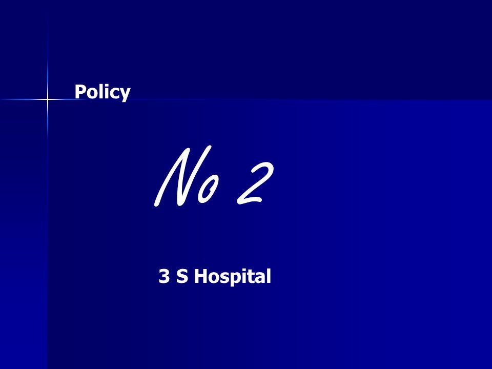 No 2 3 S Hospital Policy