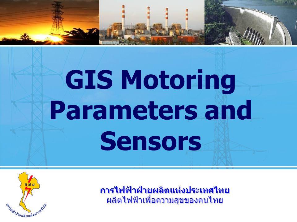 การไฟฟ้าฝ่ายผลิตแห่งประเทศไทยผลิตไฟฟ้าเพื่อความสุขของคนไทย GIS Motoring Parameters and Sensors