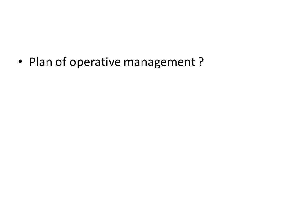 Plan of operative management ?