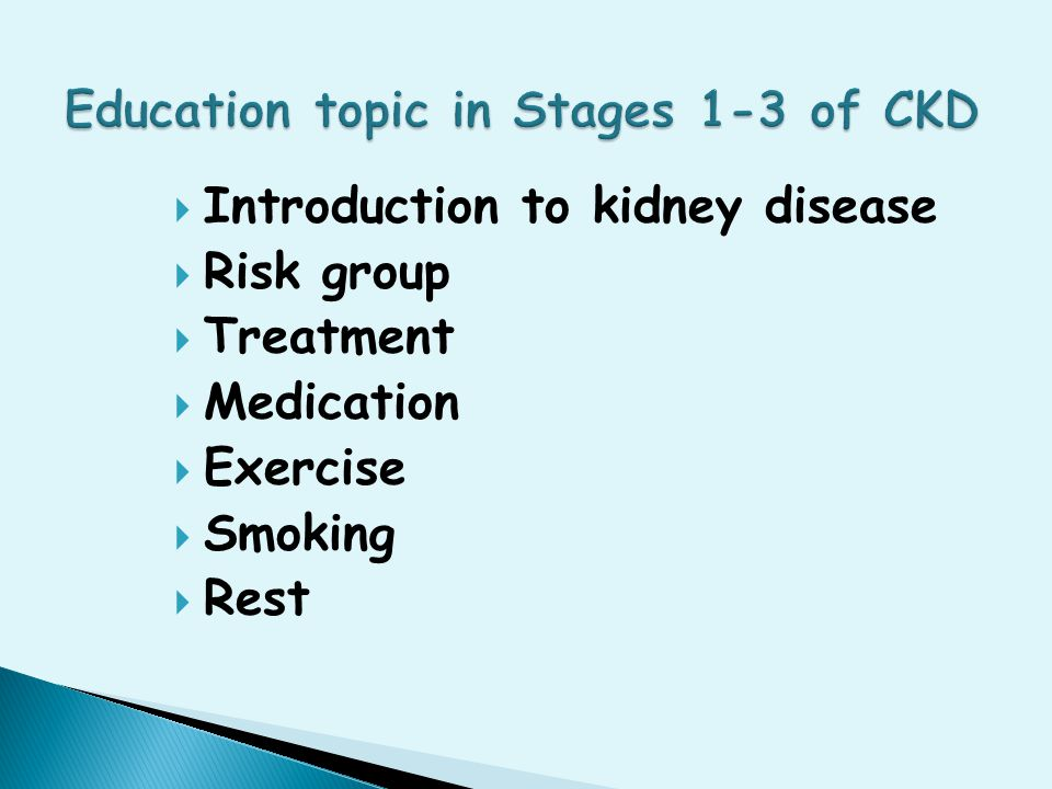  Introduction to kidney disease  Risk group  Treatment  Medication  Exercise  Smoking  Rest