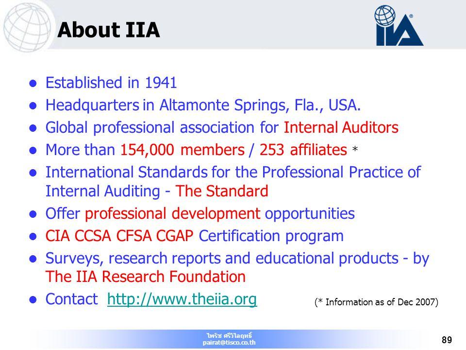 ไพรัช ศรีวิไลฤทธิ์ pairat@tisco.co.th 89 About IIA Established in 1941 Headquarters in Altamonte Springs, Fla., USA. Global professional association f