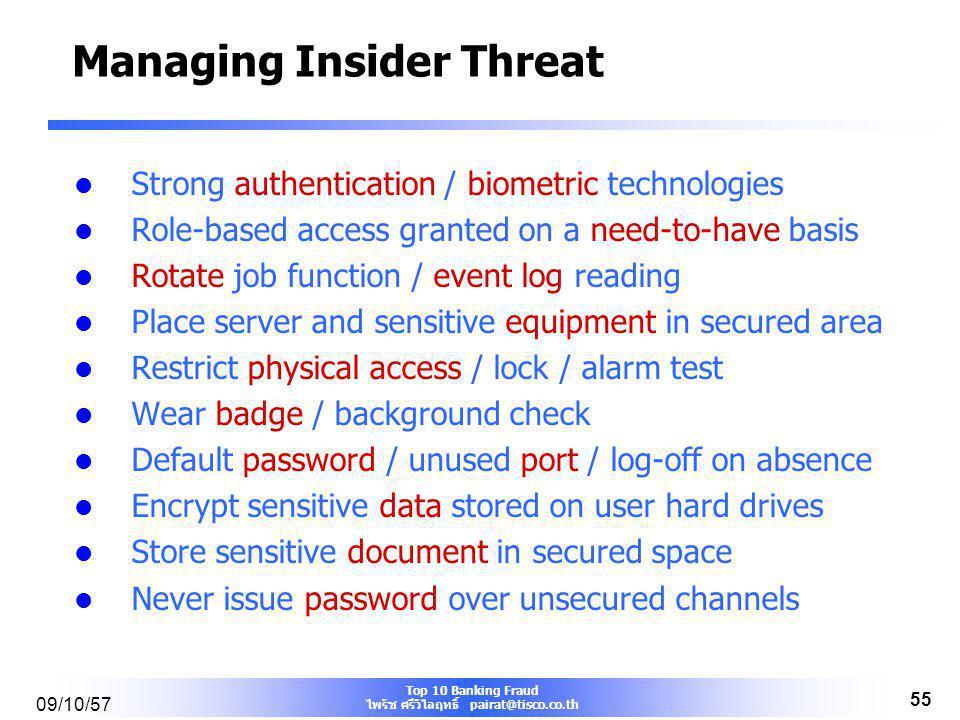 Top 10 Banking Fraud ไพรัช ศรีวิไลฤทธิ์ pairat@tisco.co.th 09/10/57 54 สรุปแนวทางป้องกันทุจริตและบทบาทผู้ตรวจสอบภายใน