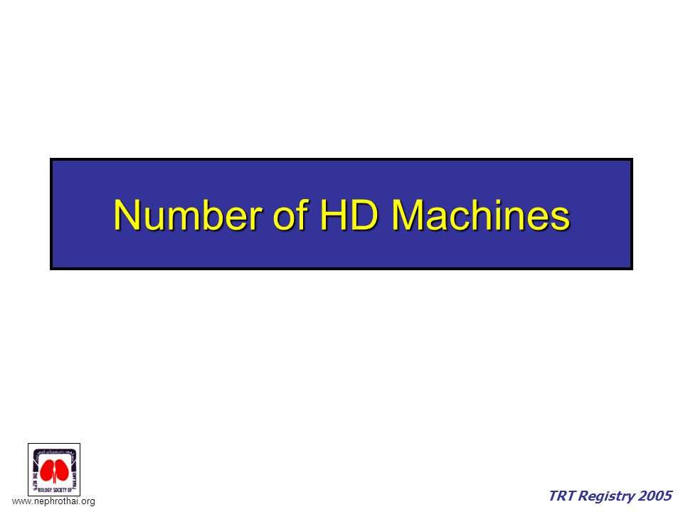 www.nephrothai.org TRT Registry 2005 Local Expansion in Number of HD Machines