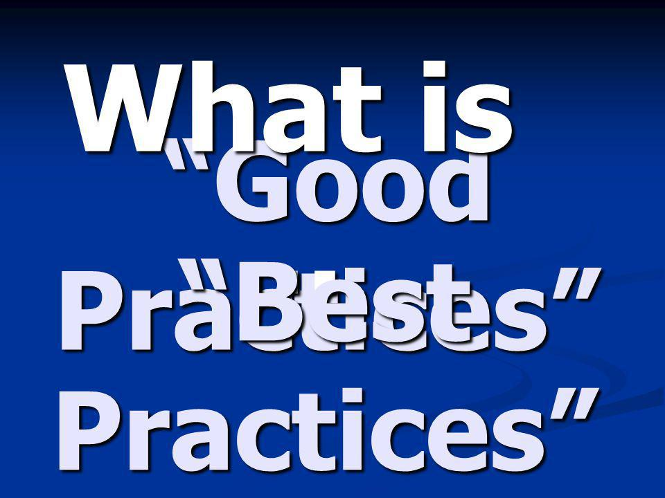 """Good Practices"" What is... ""Best Practices"""