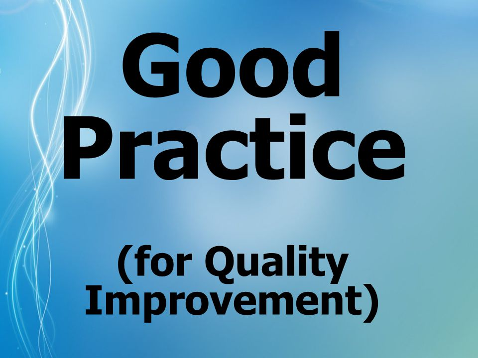 Good Practice (for Quality Improvement)