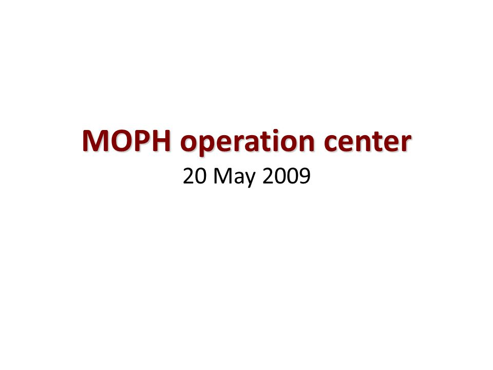 MOPH operation center MOPH operation center 20 May 2009