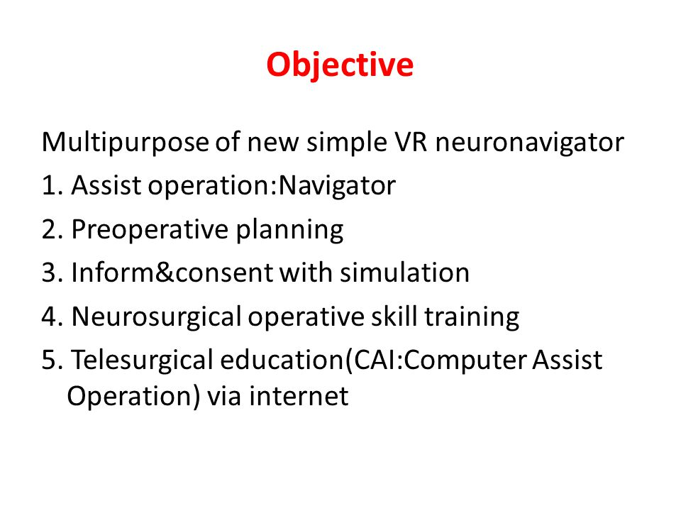 Objective Multipurpose of new simple VR neuronavigator 1.