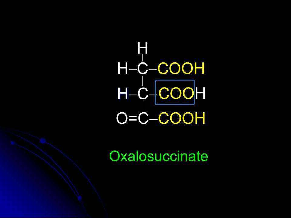 COOH C  COOH HHCHHC H HH COOH O=C  COOH Oxalosuccinate COO H