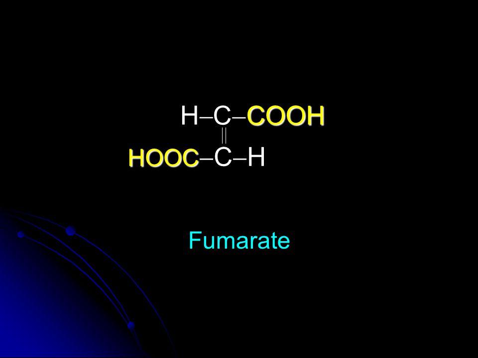 COOH C  COOH HOOC HOOC  C  H HH Fumarate
