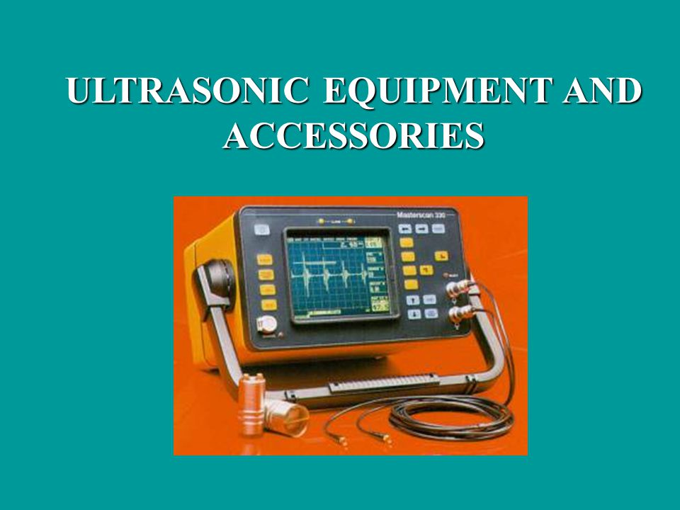 ULTRASONIC EQUIPMENT AND ACCESSORIES